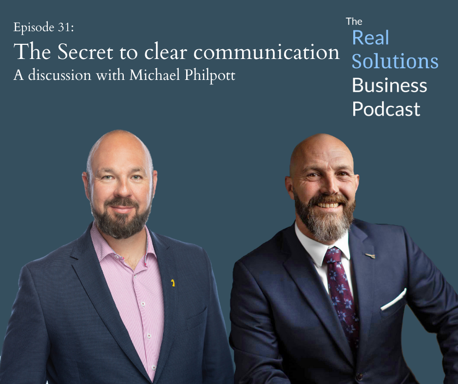 The Real Solutions Business Podcast: The secret to clear communication