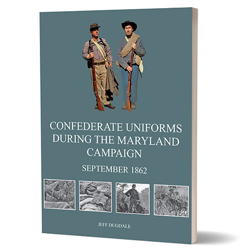 CONFEDERATE UNIFORMS DURING THE MARYLAND CAMPAIGN SEPTEMBER 1862