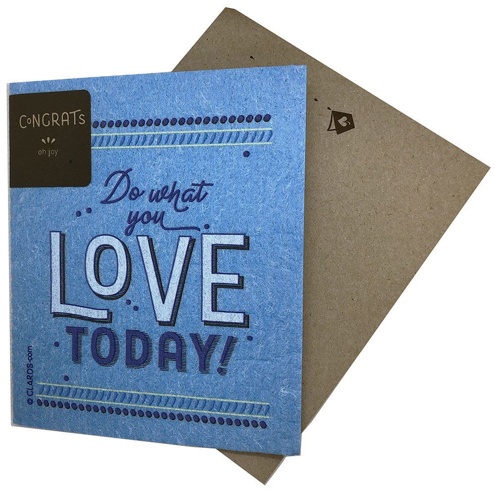 Greeting Card - Do What You Love Today (greetings that clean up)