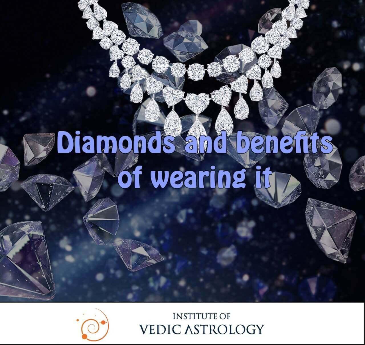 Diamonds, and benefits of wearing it