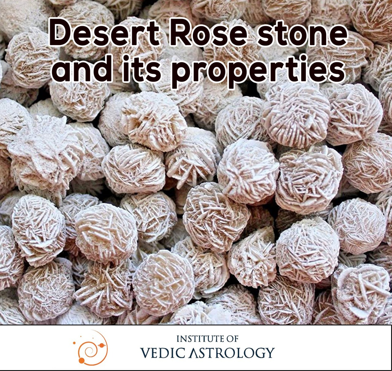 Desert Rose Stone and its properties
