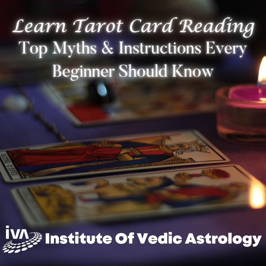 Learn Tarot Card Reading: Top Myths & Instructions...