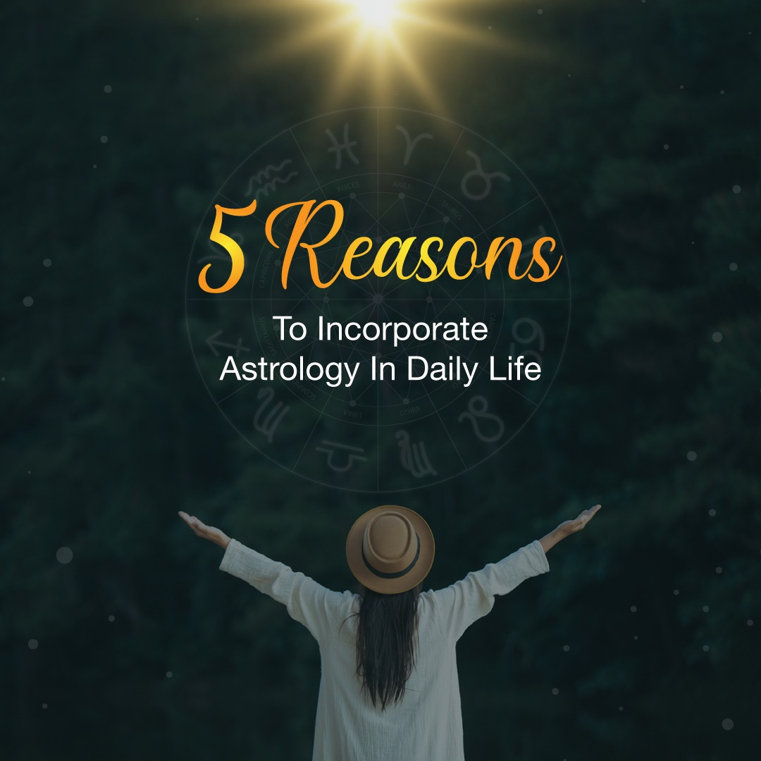 5 Reasons to Incorporate Astrology In Daily Life