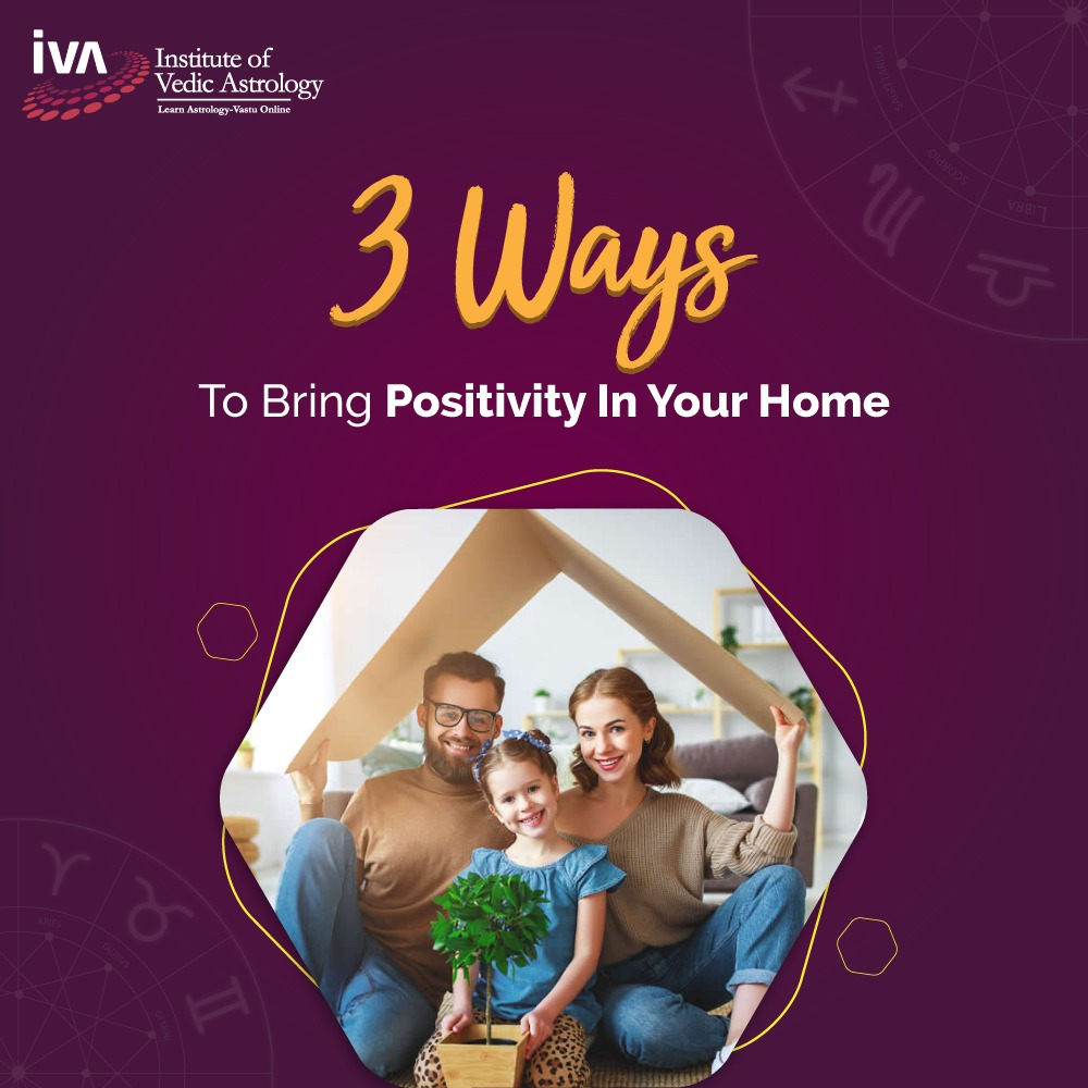 3 Ways to Bring Positivity in Your Home