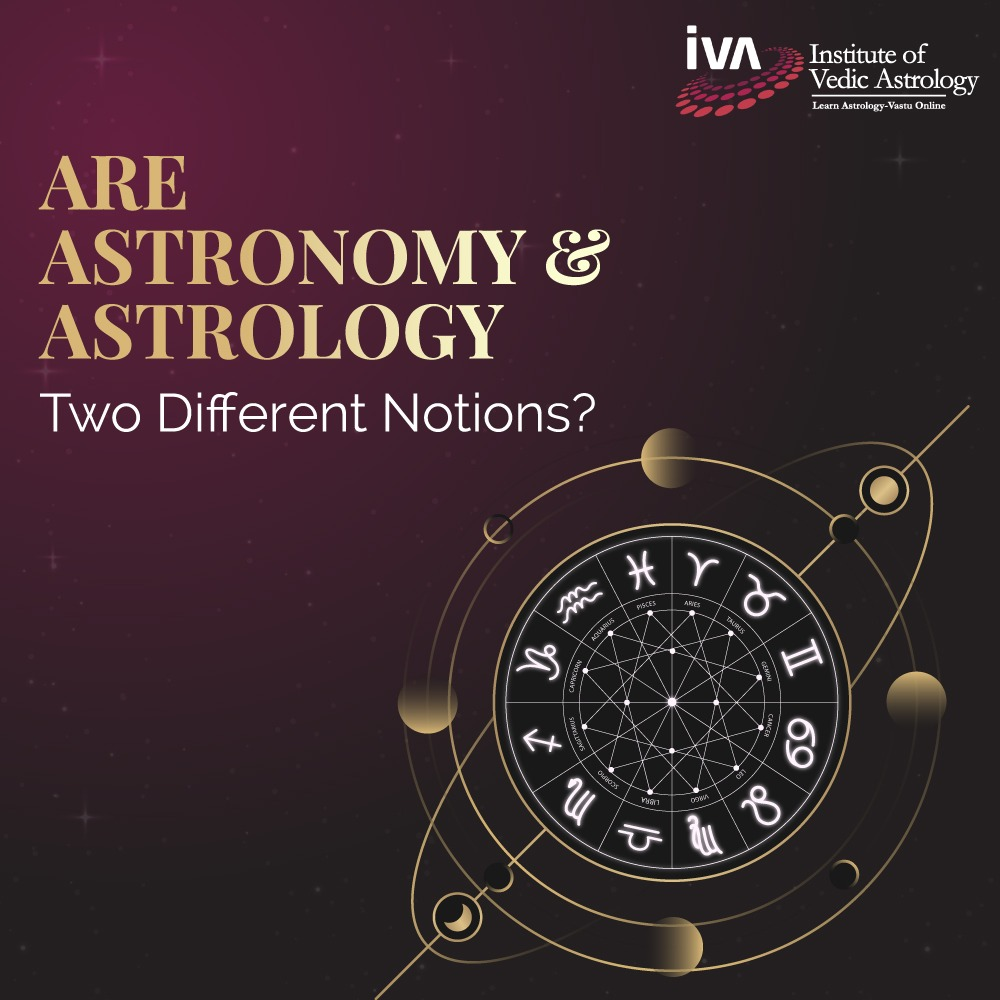 Are Astronomy & Astrology two different notions?