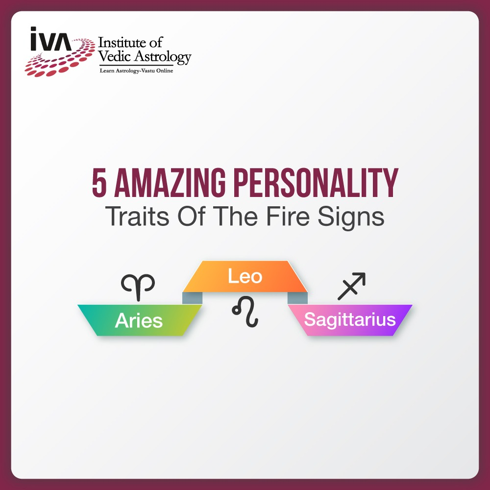 5 Amazing Personality Traits of Fire Signs - Aries, Leo, Sagittarius
