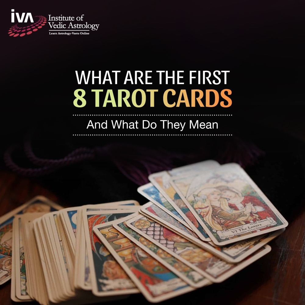 What Are The First 8 Tarot Cards And What Do They Mean