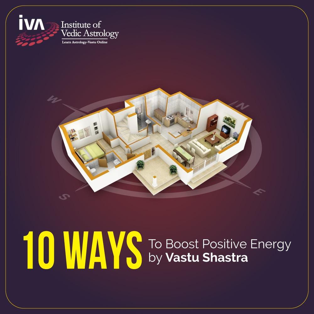 10 Ways to Boost Positive Energy by Vastu Shastra