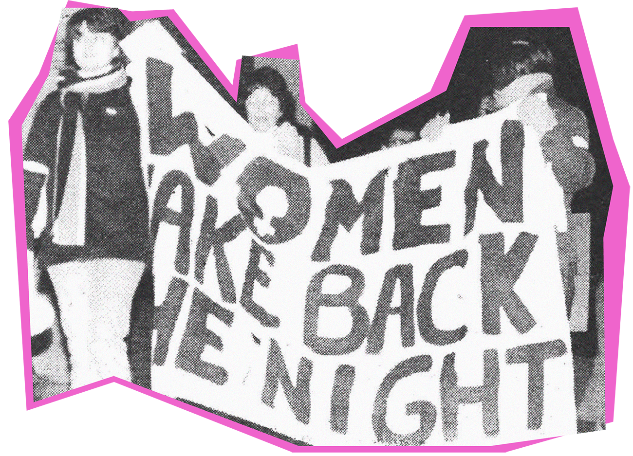 """Female students holding a banner """"Women Take Back the Night"""" during an annual march against sexual assault that started in the 1980s."""