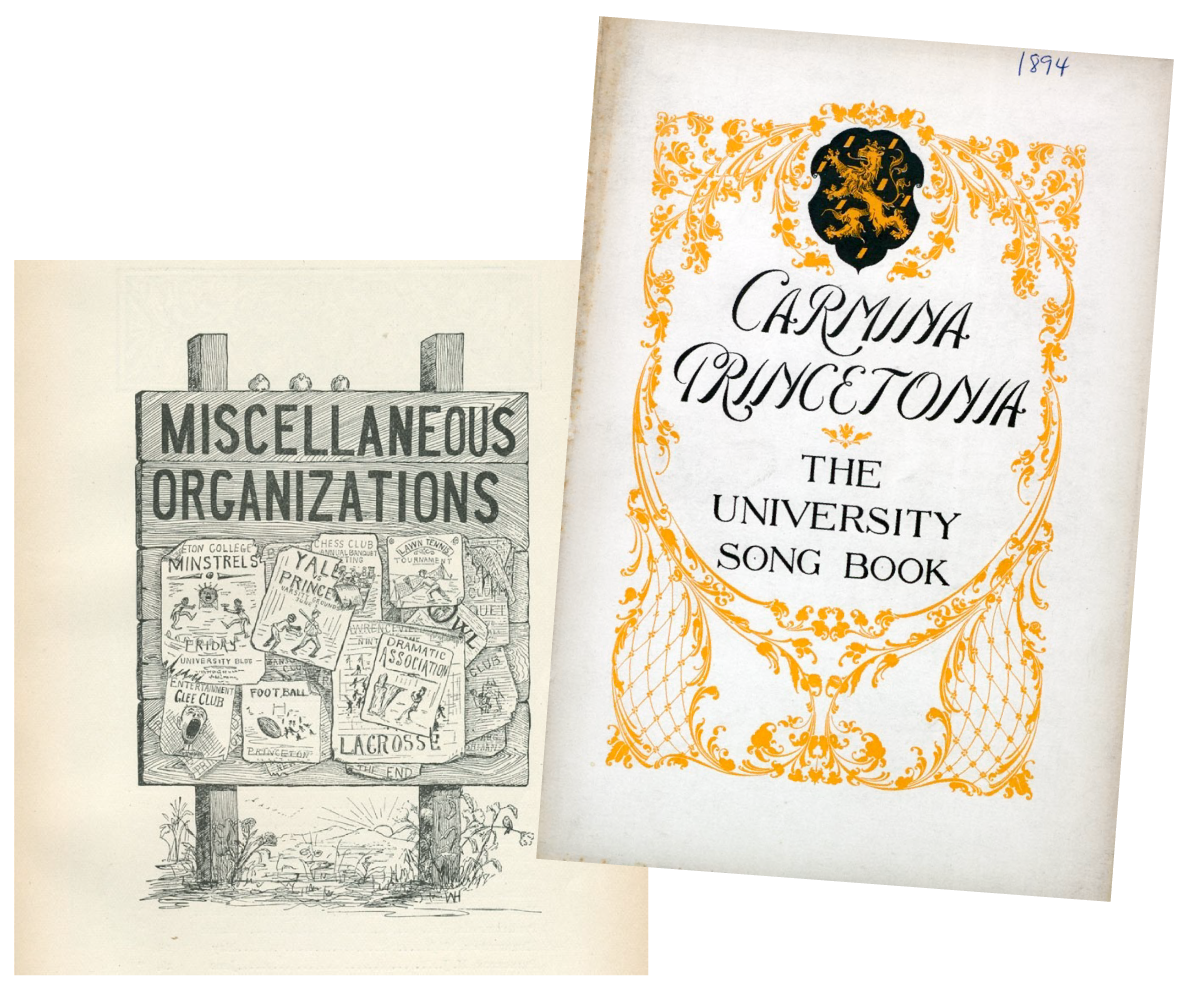 Posters showing miscellaneous organizations at Princeton in 1890, including glee club, football, and minstrel shows. Carmina Princetonia, Princeton's songbook in 1894.