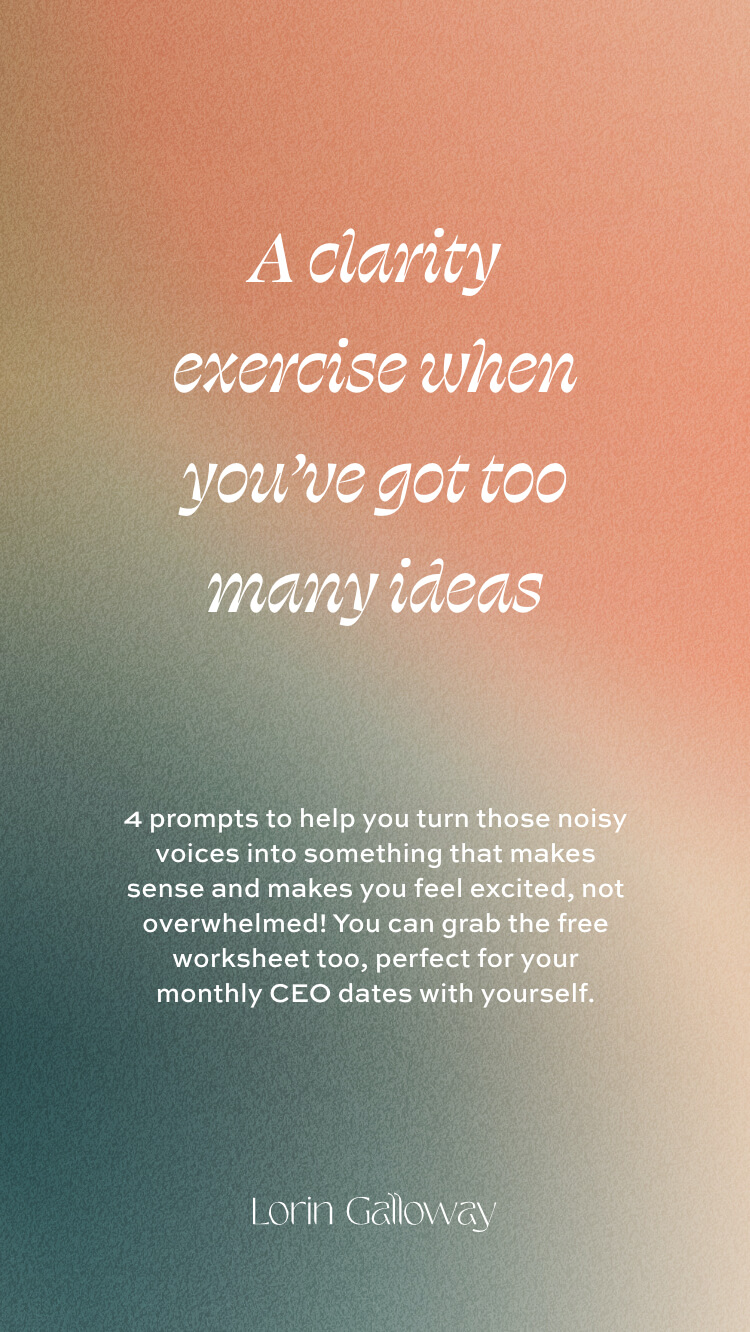 Use these 4 prompts to help you turn those noisy voices into something that makes sense and makes you feel excited, not overwhelmed! You can grab the free worksheet too, perfect for your monthly CEO dates with yourself.