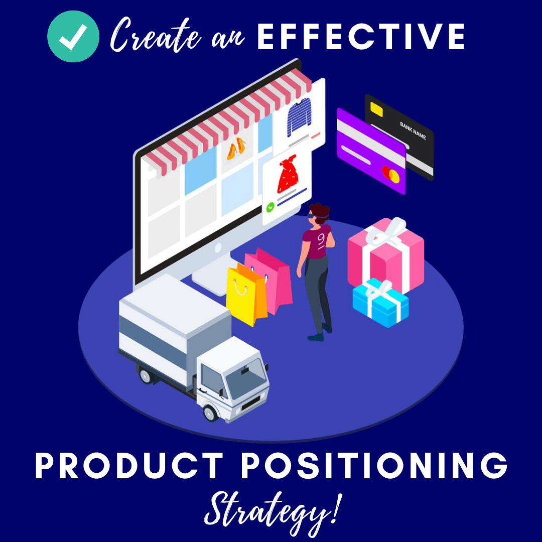 How to create an effective product positioning strategy