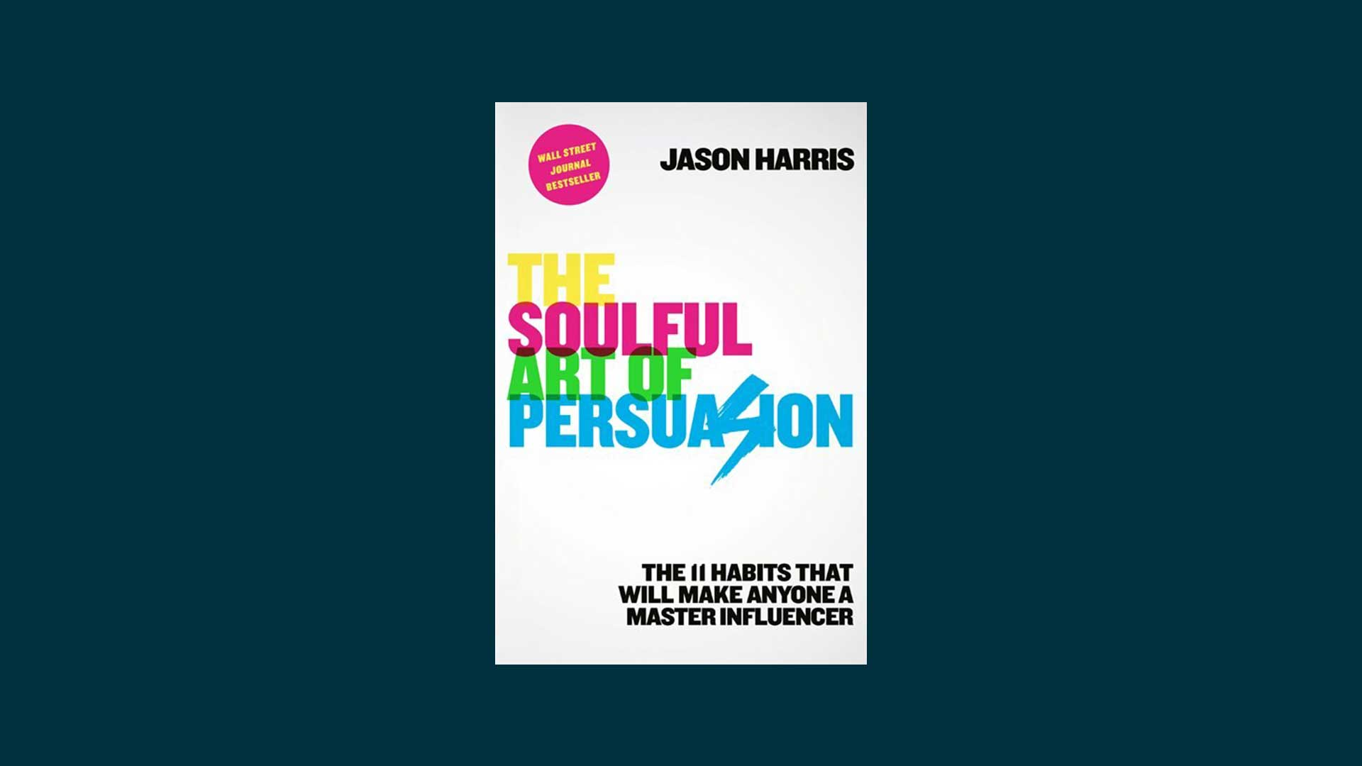 The Soulful Art Of Persuasion book.