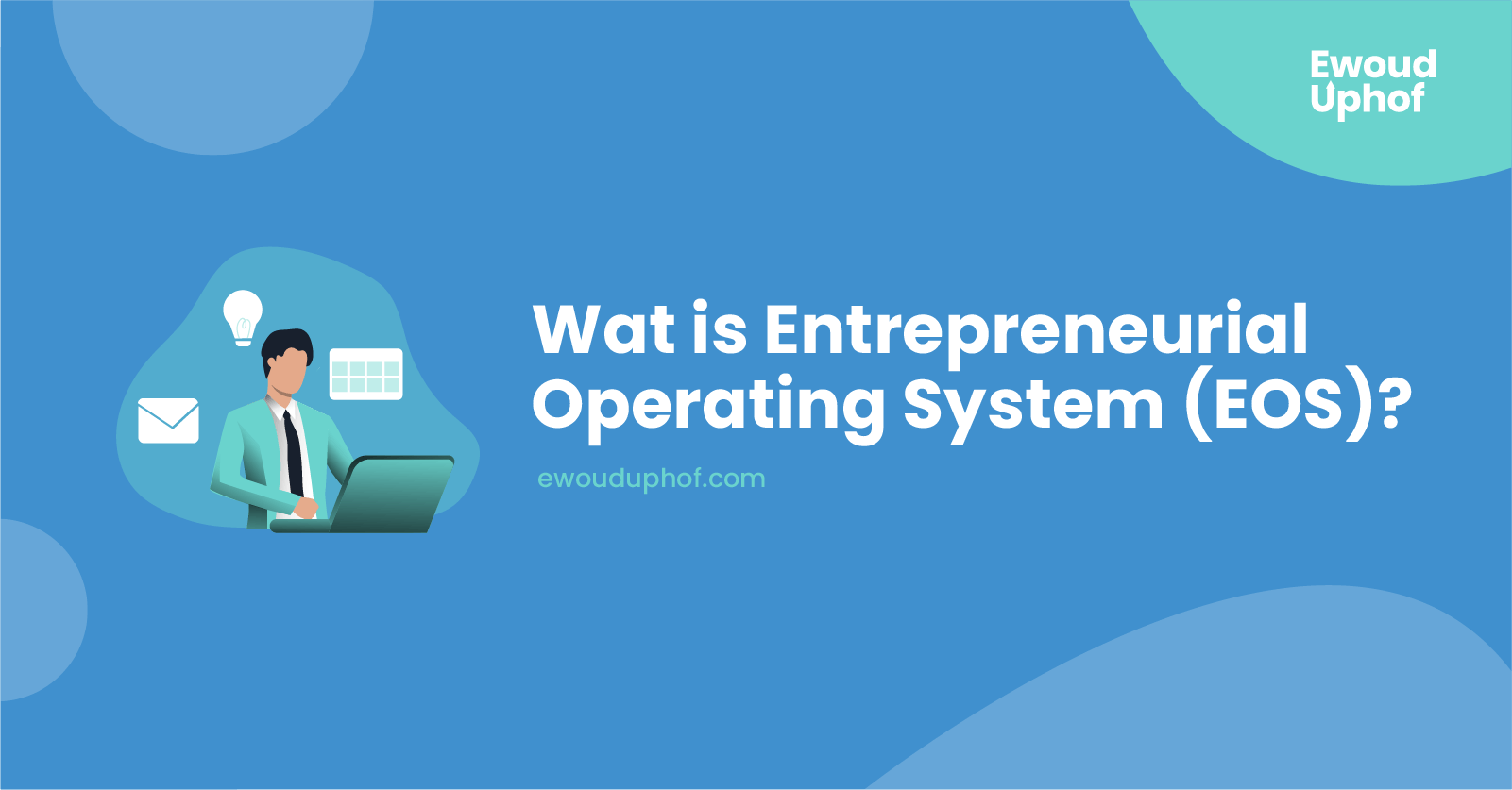 Wat is Entrepreneurial Operating System (EOS)?
