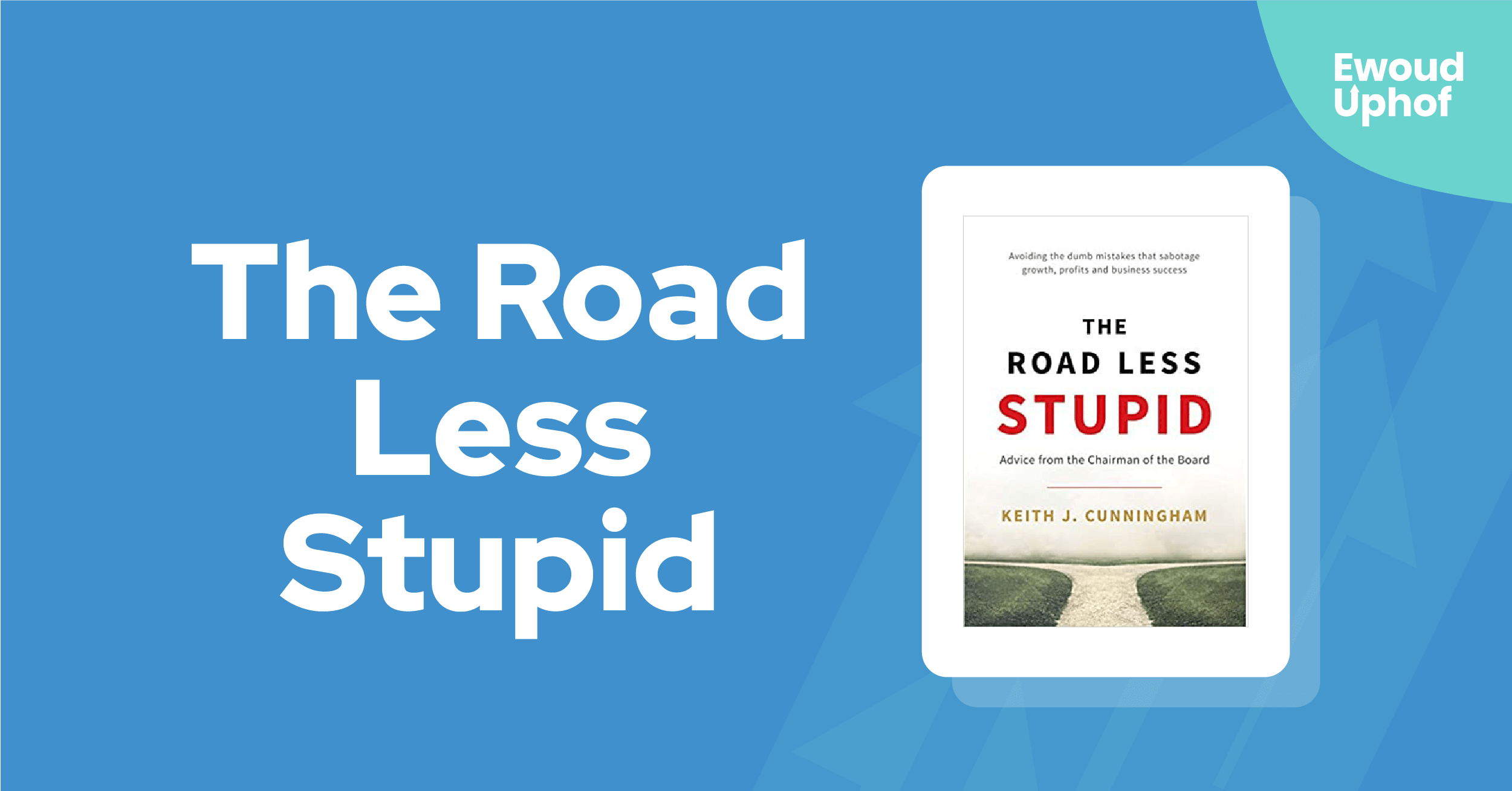 The Road Less Stupid samenvatting