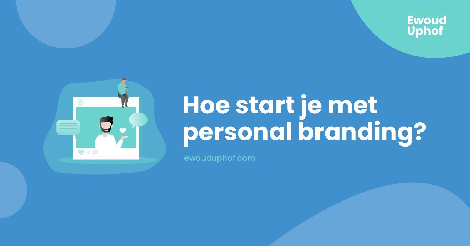 Hoe start je met personal branding?