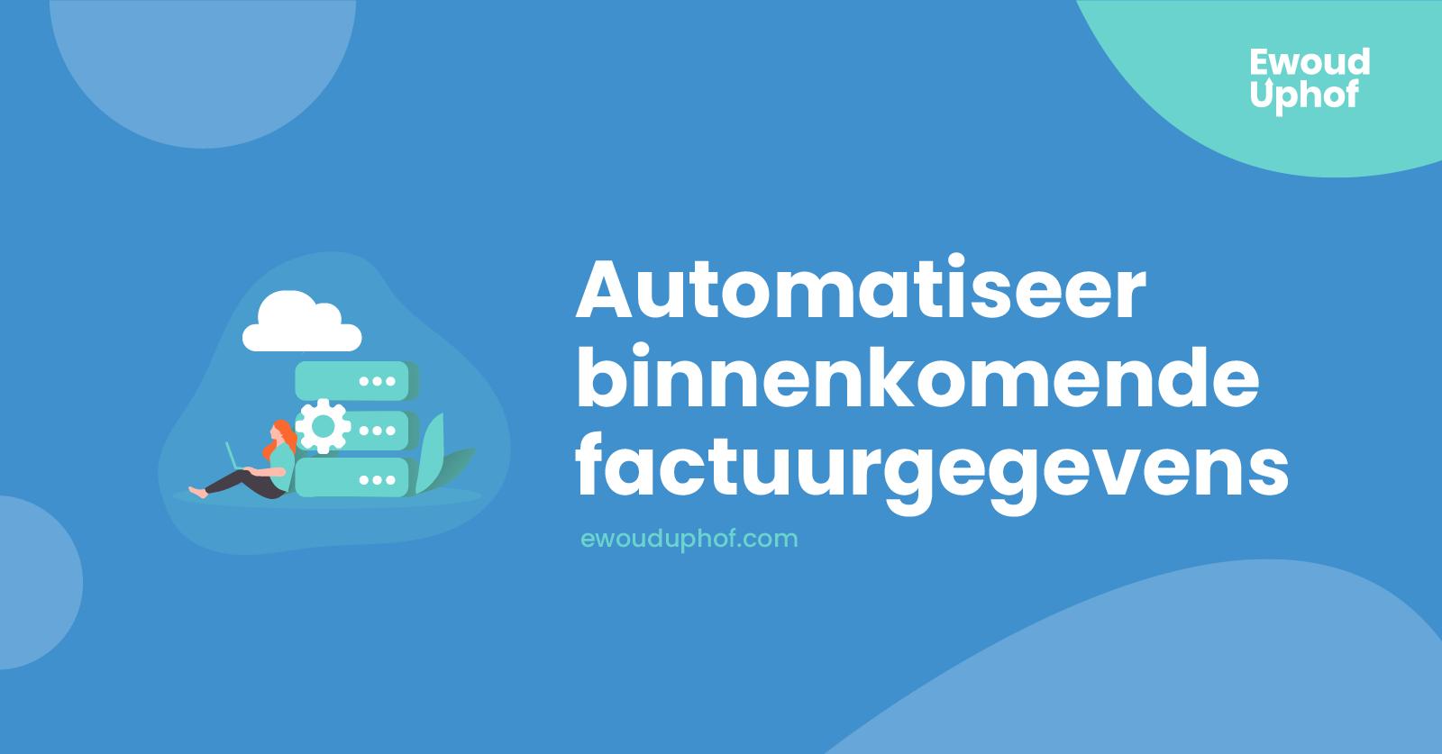 Automatiseer factuurgegevens