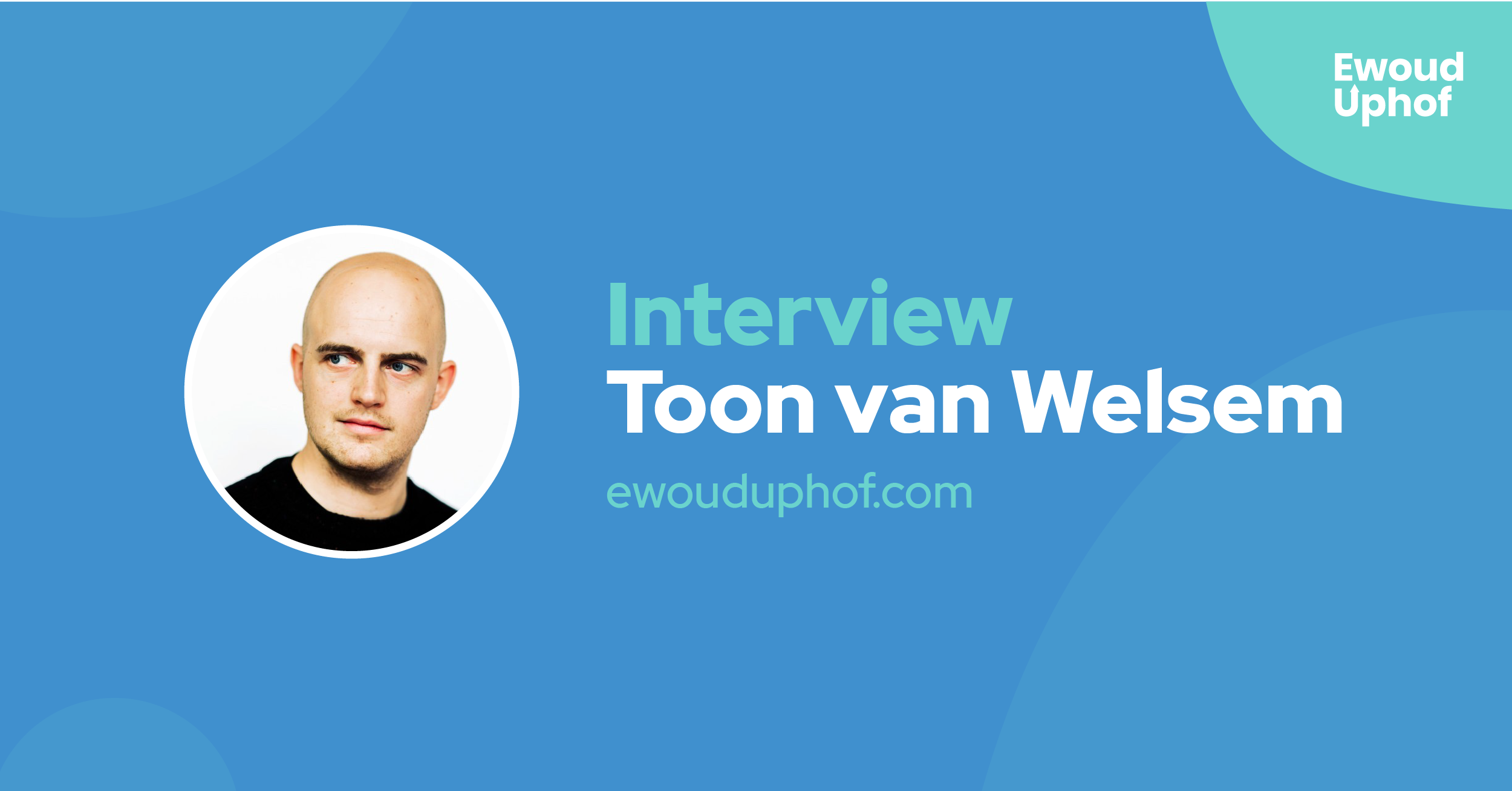 Interview met growth hacker Toon van Welsem