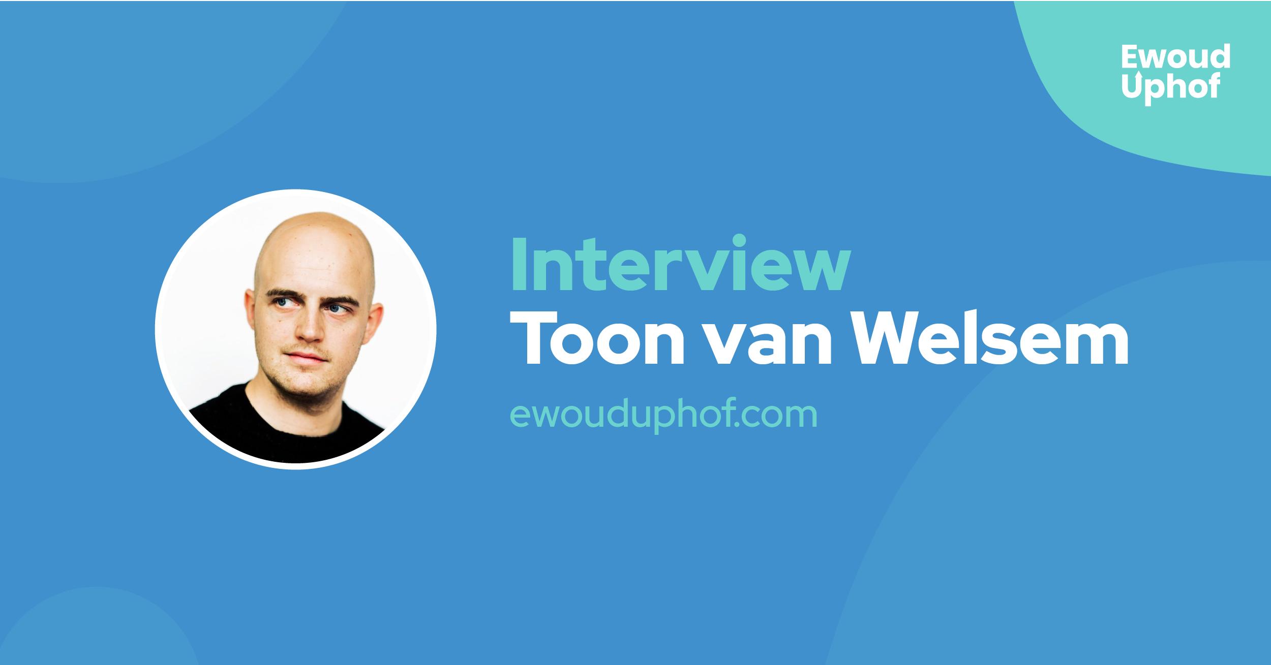 Interview met growth hacker Toon van Welsem