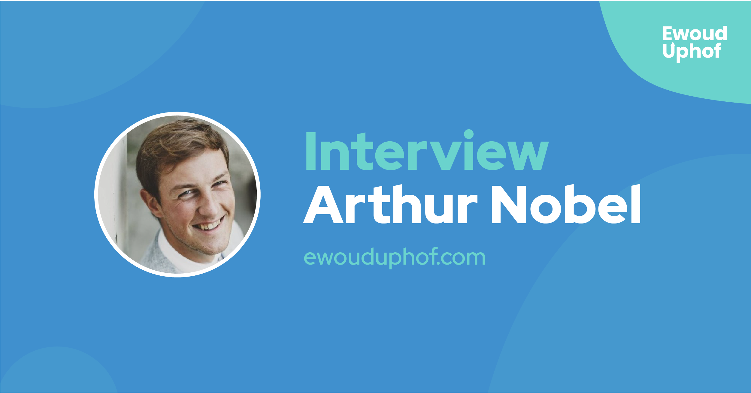 Interview met venture capitalist Arthur Nobel