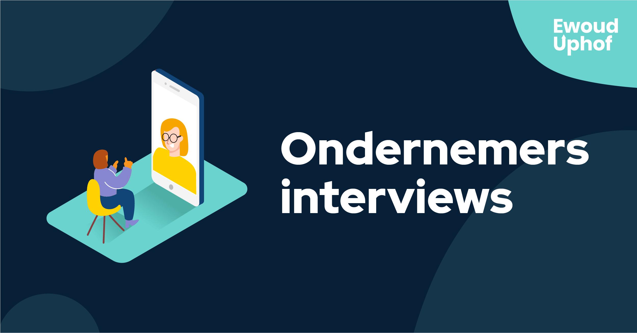 Ondernemers interviews