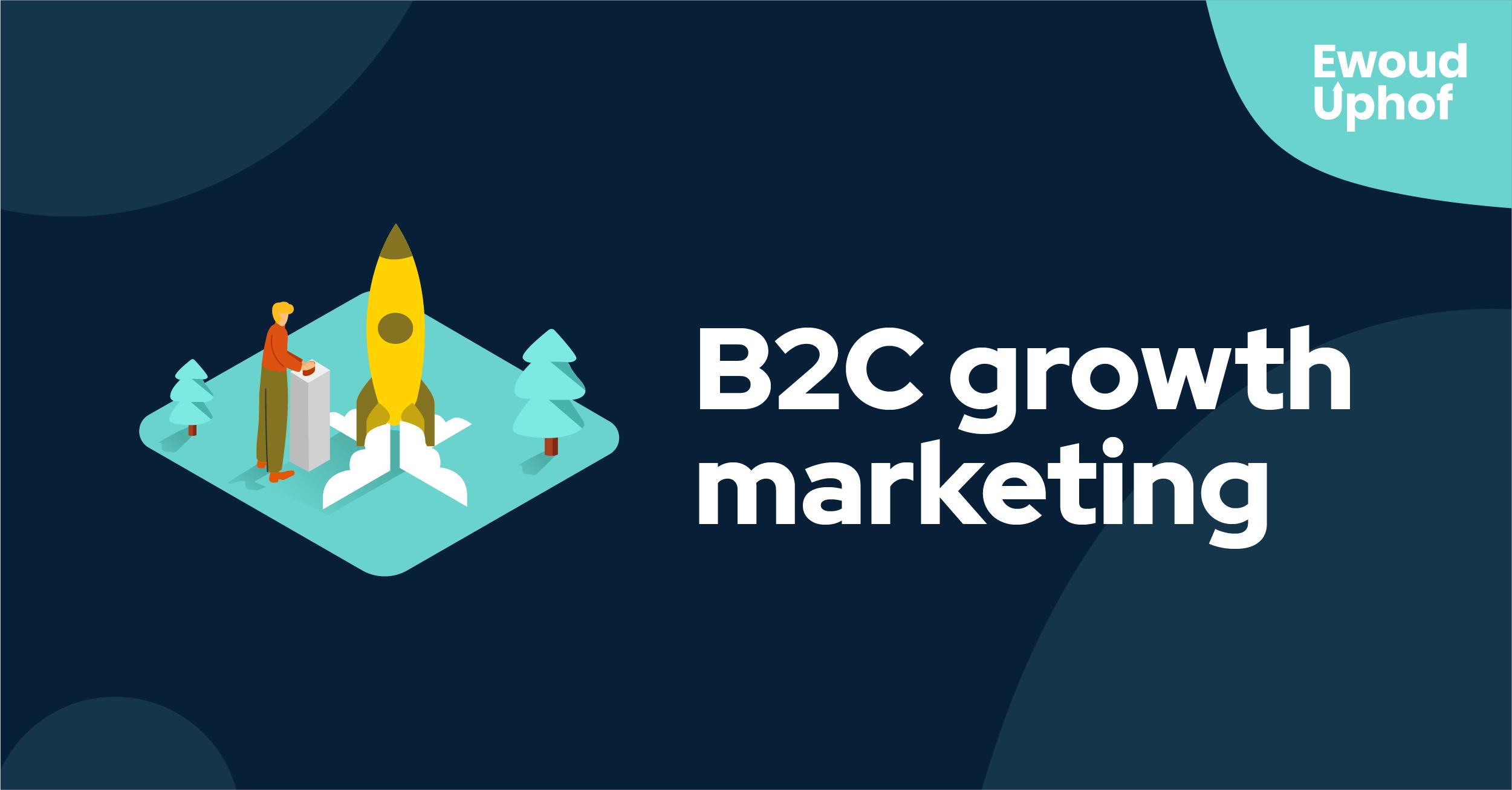 B2C growth marketing