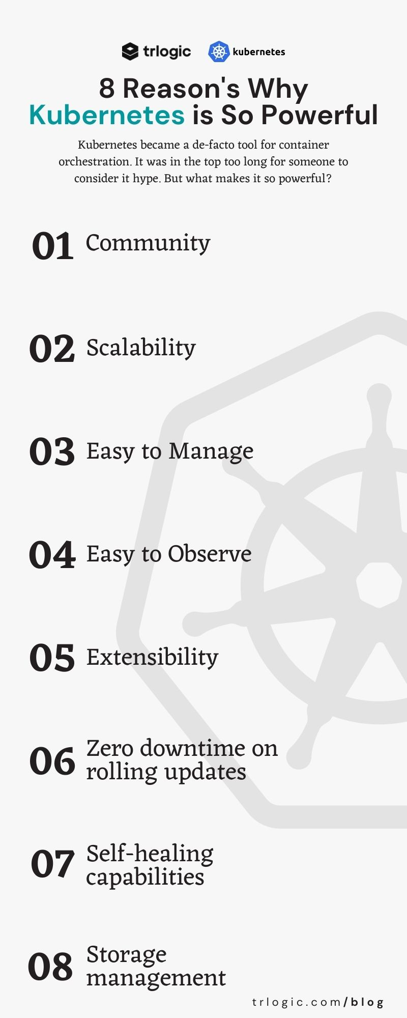 what makes k8s so powerful. 1 community, 2 scalability, 3 easy to manage, 4easy to observe, 5 extensibility, 6 zero downtime, 7 self healing capabilities, 8 store management
