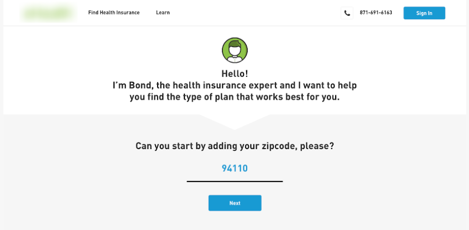 An introduction to a health insurance page, where Bond, a bot, introduces themselves and asks for the user to insert their zip code. This is an example of a guided flow.
