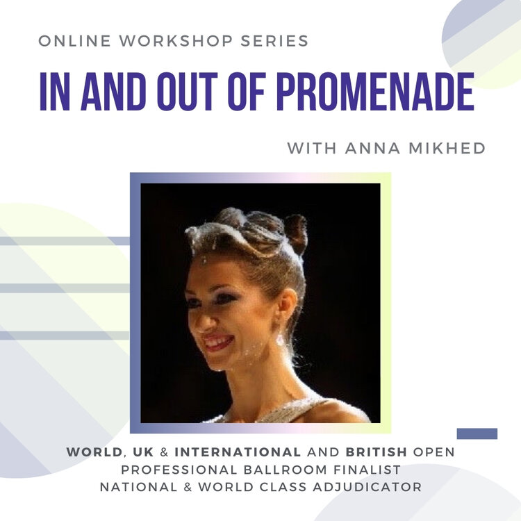 """This class series is a rare opportunity to learn from World, Blackpool, UK & International Professional Ballroom Finalists, National, and World-Class Adjudicator Anna Mikhed. The subject will be """"In and Out of Promenade Position"""" and it will be hosted on Zoom. Date: December 19th, Sat, 10am PST, 1pm EST If you cannot make it on the day, don't worry! We will have a recording that you can purchase for review later."""