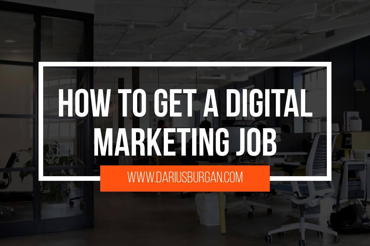How To Get A Digital Marketing Job