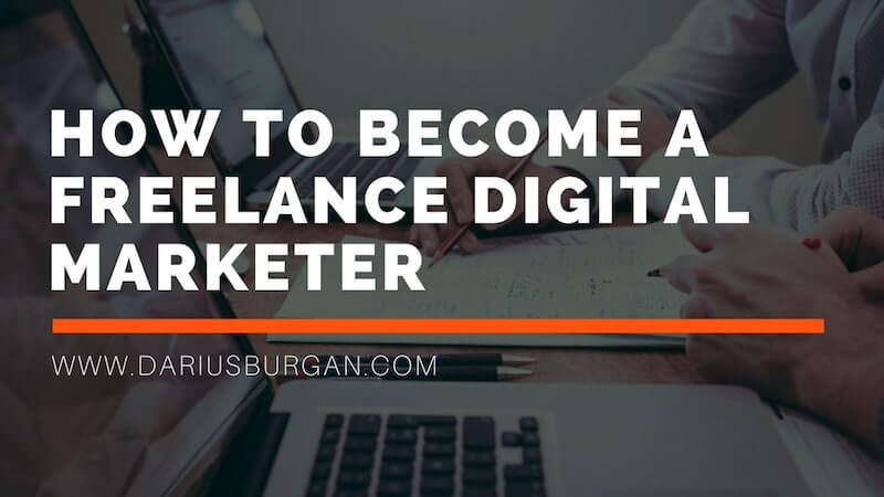 How To Become A Freelance Digital Marketer
