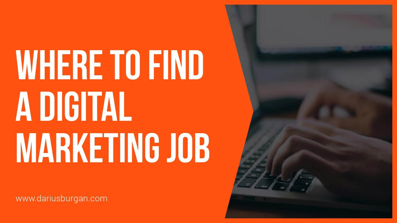 Where To Find A Digital Marketing Job