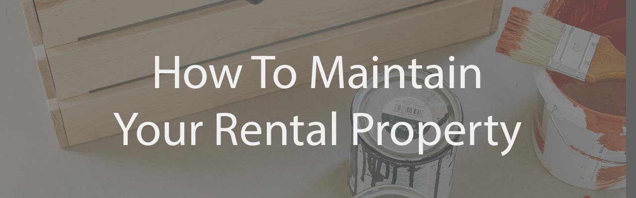 How To Maintain Your Rental Property