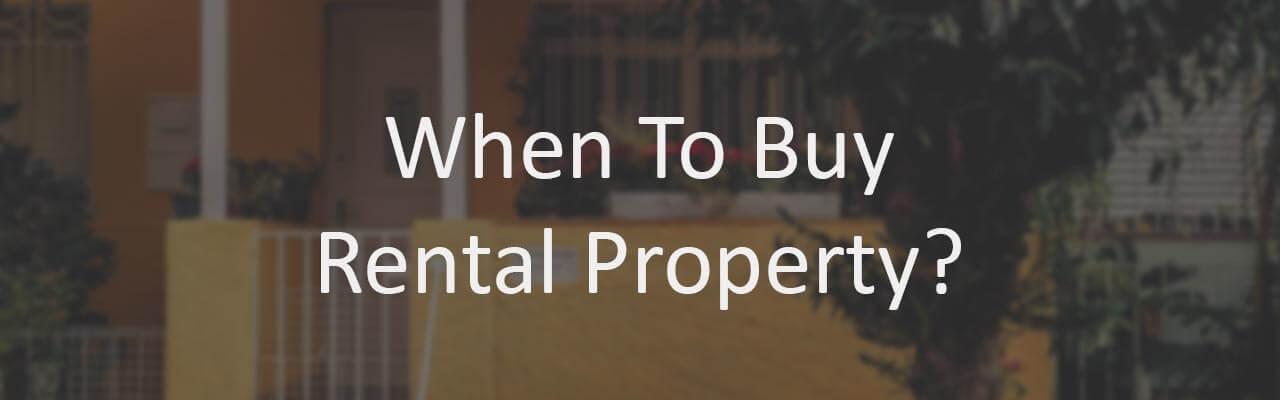 When Should You Buy Rental Property?