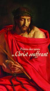 Prières des saints au Christ souffrant