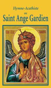 Hymne-Acathiste au Saint Ange gardien