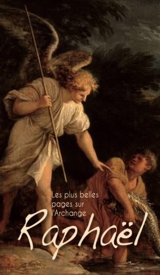 Les plus belles pages sur l'Archange Raphaël
