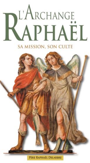 L'Archange Raphaël, sa mission, son culte