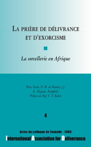 La prière de délivrance et d'exorcisme - n°4
