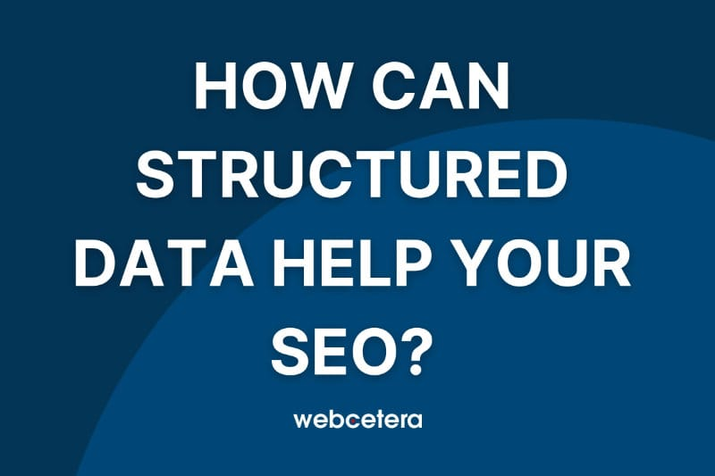How can Structured Data help your SEO