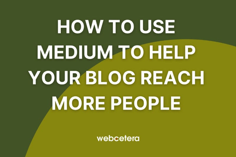 How to use Medium to help your blog reach more people