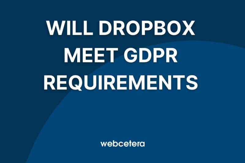 Will Dropbox Plus meet GDPR requirements?