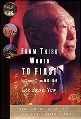 From Third World to First: The Singapore Story: 1965-2000 Hardcover – Illustrated, Oct. 3 2000