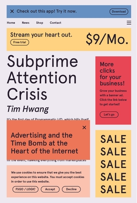 subprime attention crisis by tim hwang