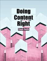 Doing Content Right by Steph Smith book cover