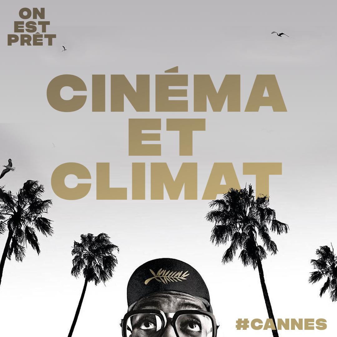 On Est Prêt, le festival de Cannes 2021 se met au vert