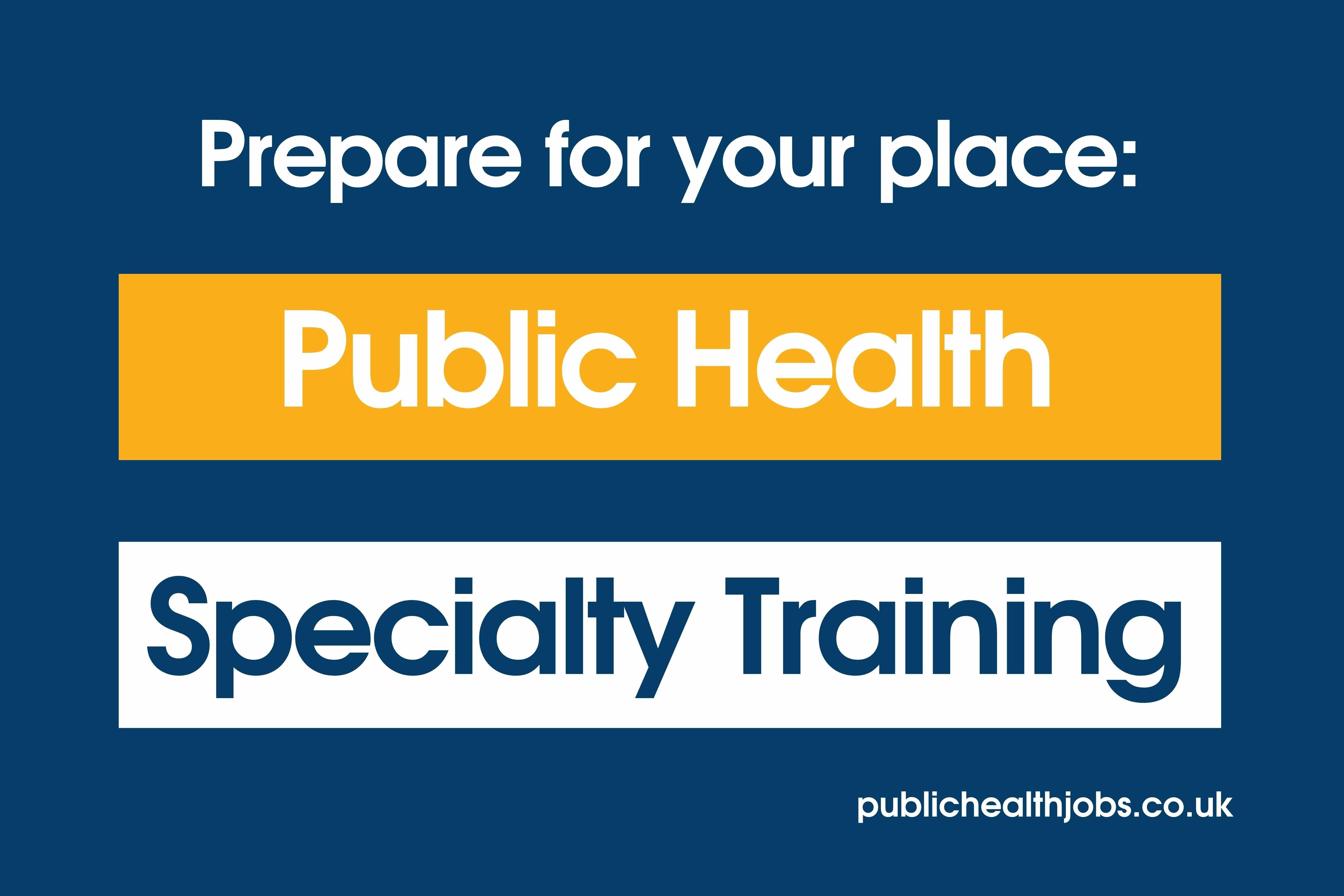 Prepare for your place: Public Health Specialty Training Scheme