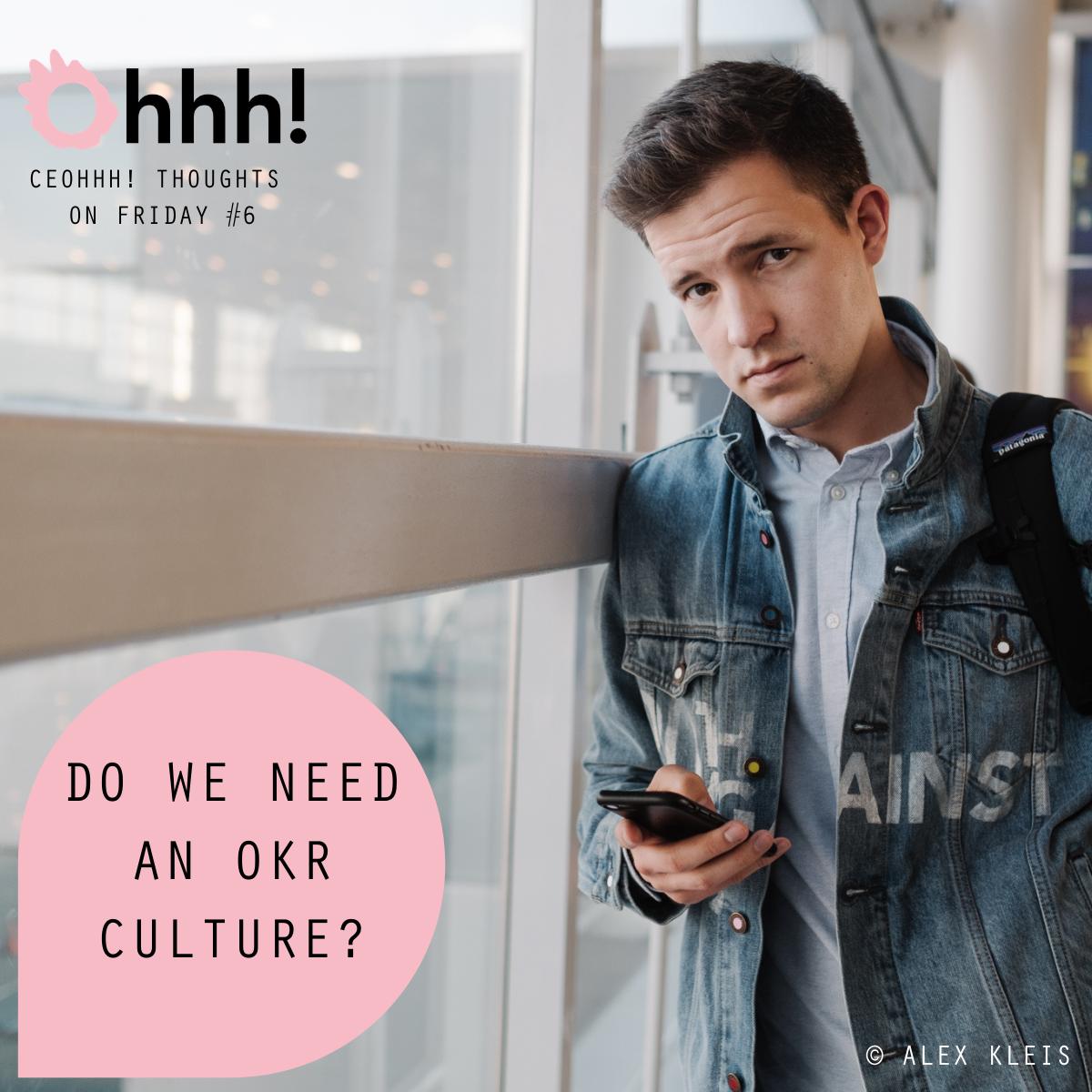 Do we need an OKR Culture?