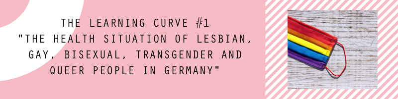 """The Learning Curve #1 - """"The health situation of lesbian, gay, bisexual, transgender and queer people in Germany""""."""