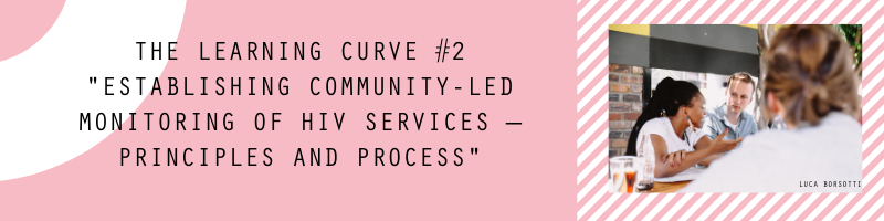 """The Learning Curve #2 - """"Establishing community-led monitoring of HIV services — Principles and process"""""""